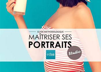 Nouveau guide méthodologique : Maîtriser ses portraits studio